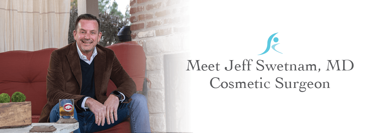 Meet Jeff Swetnam, MD - Cosmetic Surgeon